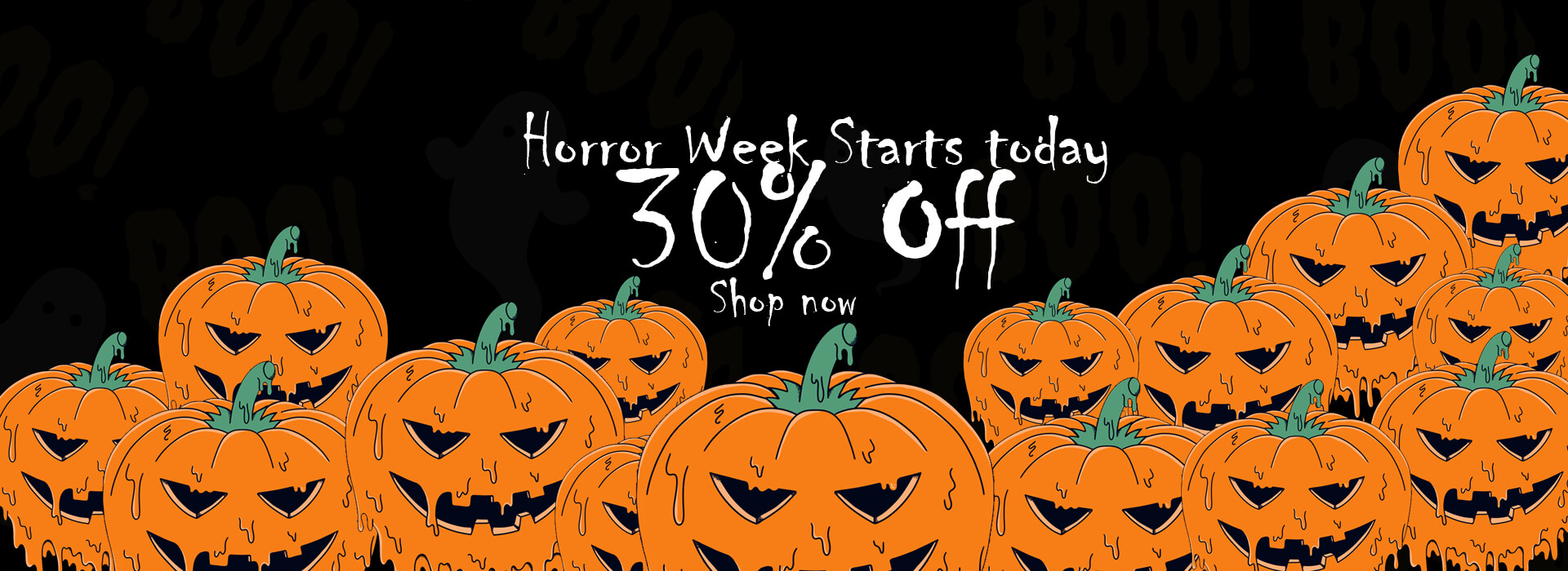 Horror Week Starts today 30% OFF