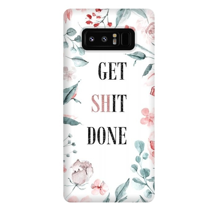 Get shit done - floral