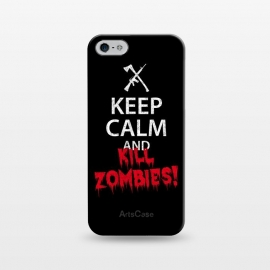 iPhone 5/5E/5s  Keep calm and kill zombies by Mitxel Gonzalez ()
