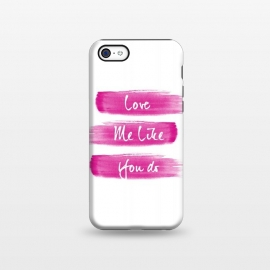 iPhone 5C  Love Me Pink Brushstrokes by Girly Trend
