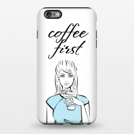iPhone 6/6s plus StrongFit Coffe First  by Martina ()