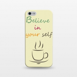 iPhone 5/5E/5s  Believe by Parag K (Art, text,creative,design)