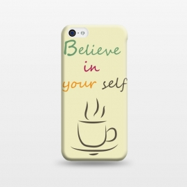 iPhone 5C  Believe by Parag K (Art, text,creative,design)