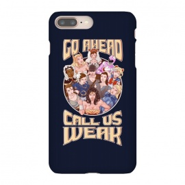 iPhone 8/7 plus  CALL US WEAK by  (SKULLPY,EMPOWERMENT,STRONG WOMEN,WONDER WOMAN,LARA CROFT,SAMUS ARAN, METROID,NINTENDO,VIDEOGAMES,COMICS,CHUNLI,STREET FIGHTER,SAILOR MOON,MANGA, ANIME,WOMEN,STORM,XMEN,PINK RANGER,POWER RANGERS,REI,REY,STARWARS,SHERA,SHE-RA,SHE RA,MONONOKE,GHIBLI,IMPERATOR FURIOSA, FURIOSA,MADMAX)