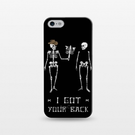 iPhone 5/5E/5s  Got Your Back by  (skeleton,parody,pun,funny,joke,humour,words,slogan,dark,black,white)