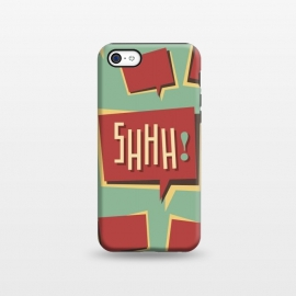 iPhone 5C  Shhh! (Shut Up) by Dellán