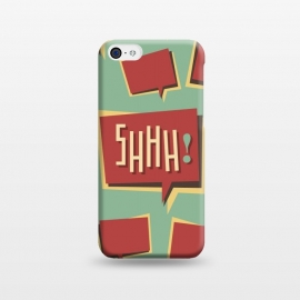 iPhone 5C  Shhh! (Shut Up) by Dellán (comics,retro style,50's,vintage,text,typographic,summer,spring,minimalism,geek,classic,cartoon,fashion,quotes)