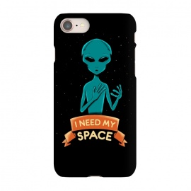 iPhone 7 SlimFit I need my space by Coffee Man (alien,ufo,universe,galaxy,space,funny,cute,humor,ovni)