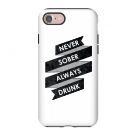 iPhone 8/7  Never Sober Always Drunk by Rui Faria