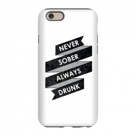 iPhone 6/6s  Never Sober Always Drunk by Rui Faria