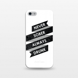 iPhone 5/5E/5s  Never Sober Always Drunk by Rui Faria