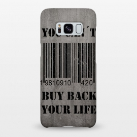 Galaxy S8+  You can´t buy back your life by Nicklas Gustafsson (life,quote,stencil,graffiti,barcode,concrete,capitalism,happiness)