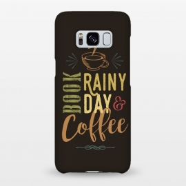 Galaxy S8+  Book, Rainy Day & Coffee (a master blend) by Dellán (Coffee, book,rain,cold,pleasure,good vibes,gourmet,reading,geek)