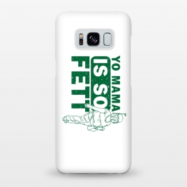 Galaxy S8+  So Fett by Manos Papatheodorou (boba fett, fett,star wars,yo mama,mama's jokes,funny,parody)