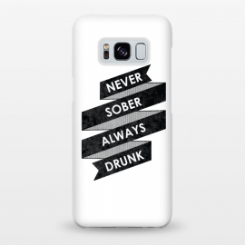 Galaxy S8+  Never Sober Always Drunk by Rui Faria