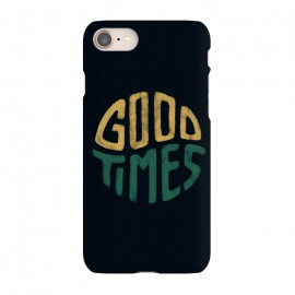 iPhone 8/7 SlimFit Good Times by Tatak Waskitho (typography,quotes,lettering)