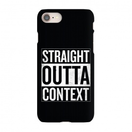 iPhone 7 SlimFit Straight Outta Context by Shadyjibes (straight outta compton,pop culture,parody,movies,hip-hop,music,rap,funny,context)