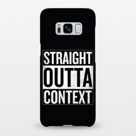 Galaxy S8+  Straight Outta Context by Shadyjibes