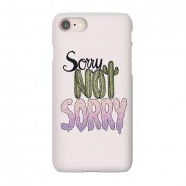 iPhone 7 SlimFit Sorry Not Sorry by Barlena (Typography, sorry, not, pink, lettering, cacti, funny, feminist, no regrets)