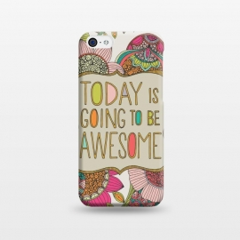 iPhone 5C  Today is going to be awesome by Valentina Harper