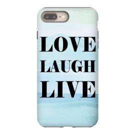 iPhone 8/7 plus  Love Laugh Live by Martina (modern,stylish,typography,watercolor,blue,love,live,laugh,unisex,original,quote)