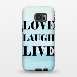 Galaxy S7 EDGE  Love Laugh Live by Martina