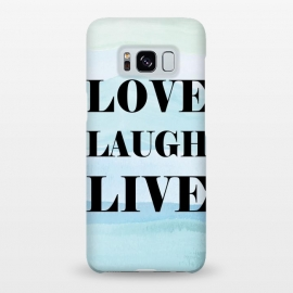 Galaxy S8+  Love Laugh Live by Martina (modern,stylish,typography,watercolor,blue,love,live,laugh,unisex,original,quote)