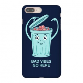 iPhone 8/7 plus  Bad Vibes Go Here by Coffee Man