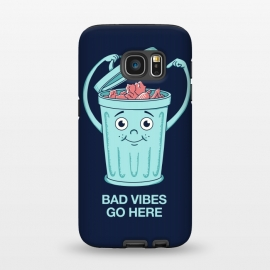Galaxy S7  Bad Vibes Go Here by Coffee Man