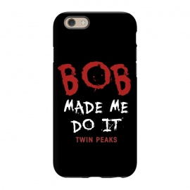 iPhone 6/6s  Twin Peaks Bob Made Me Do It by Alisterny (twin-peaks, twinpeaks, tv-series, markfrost, mark-frost, firewalkwithme, davidlynch, david-lynch, lynch, laurapalmer, murder, crime, detective, laura-palmer, twinpeaks2017, showtime, bob,mashup, mashups, funny, popculture, funnytshirt, funnyshirt, tshirt, parody, nerd, geek, geeky, humor, humour, fa)