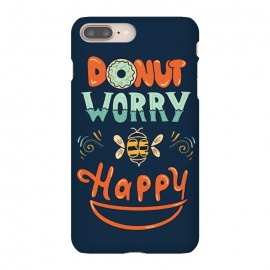 iPhone 8/7 plus  Donut Worry Be Happy by Coffee Man (donut, dont worry, be happy, happy, music, quote, phrase,funny, fun, cute, lettering,hand lettering, bee,vintage, retro)