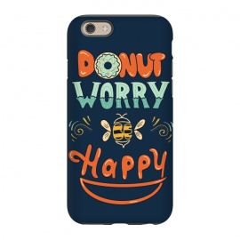 iPhone 6/6s  Donut Worry Be Happy by Coffee Man