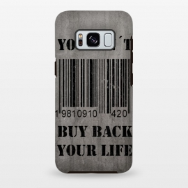 Galaxy S8+  You can't buy back your life by Nicklas Gustafsson (life,quote,stencil,graffiti,barcode,concrete,capitalism,happiness)