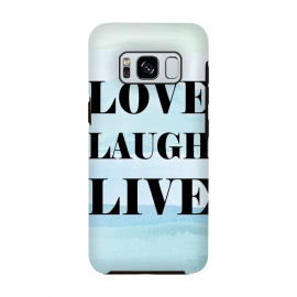Galaxy S8  Love Laugh Live by Martina