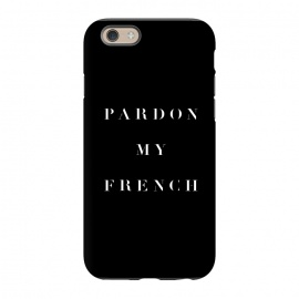 iPhone 6/6s  Pardon My French Black by Caitlin Workman