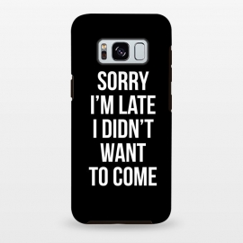 Galaxy S8 plus  Sorry I'm late I didn't want to come by  (soory,Im late,funny,quotes)