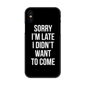 iPhone X  Sorry I'm late I didn't want to come by Mitxel Gonzalez (soory,Im late,funny,quotes)