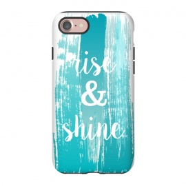iPhone 8/7  Rise and shine typography watercolor by Martina (fashion, fashionable, stylish, modern, feminine, pretty, girlie, art,artwork, illustration, drawing, woman, girl, gift for her,typography,quote,watercolour,watercolor,paint,painting,rise and shine,motto,words, wording,blue, turquise)