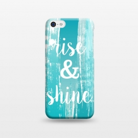 iPhone 5C  Rise and shine typography watercolor by Martina (fashion, fashionable, stylish, modern, feminine, pretty, girlie, art,artwork, illustration, drawing, woman, girl, gift for her,typography,quote,watercolour,watercolor,paint,painting,rise and shine,motto,words, wording,blue, turquise)