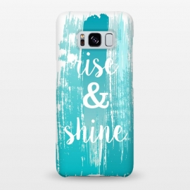 Galaxy S8+  Rise and shine typography watercolor by Martina (fashion, fashionable, stylish, modern, feminine, pretty, girlie, art,artwork, illustration, drawing, woman, girl, gift for her,typography,quote,watercolour,watercolor,paint,painting,rise and shine,motto,words, wording,blue, turquise)
