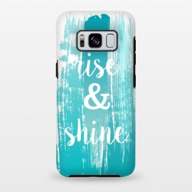 Galaxy S8 plus  Rise and shine typography watercolor by  (fashion, fashionable, stylish, modern, feminine, pretty, girlie, art,artwork, illustration, drawing, woman, girl, gift for her,typography,quote,watercolour,watercolor,paint,painting,rise and shine,motto,words, wording,blue, turquise)