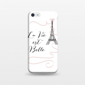 iPhone 5C  Eiffel Tower Quote by Martina (paris, france, french, eiffel tower, buidling,pink, bow, ribbon, quote, motto,wording, words, la vie est belle,typography,modern, stylish, fashion,unique, original,feminine girlie, cute, sweet,for her,illustration)