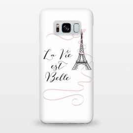 Galaxy S8+  Eiffel Tower Quote by Martina (paris, france, french, eiffel tower, buidling,pink, bow, ribbon, quote, motto,wording, words, la vie est belle,typography,modern, stylish, fashion,unique, original,feminine girlie, cute, sweet,for her,illustration)