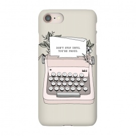 iPhone 8/7 SlimFit Don't Stop by Barlena (Drawing, illustration, typewriter, don't stop, positivity, motivation, proud, goals, typography, retro, old, paper, floral, flowers, power, alphabet, letters, write)