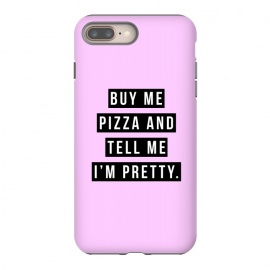 Buy me pizza and tell me I'm pretty by Mitxel Gonzalez