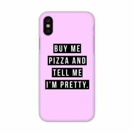 iPhone X  Buy me pizza and tell me I'm pretty by Mitxel Gonzalez (pizza,buy me pizza and tell me Im pretty,cute girl,fashion,trend,funny quotes,pizza lovers,love at first bite,pizza quotes,pretty,trendy)