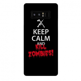 Galaxy Note 8  Keep calm and kill zombies by Mitxel Gonzalez ()