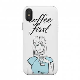 iPhone Xs / X  Coffe First  by
