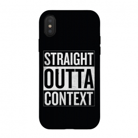 iPhone Xs / X  Straight Outta Context by Shadyjibes