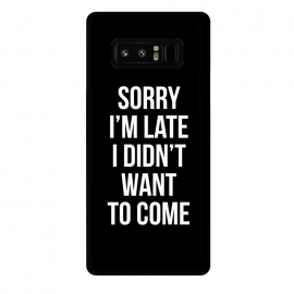 Galaxy Note 8  Sorry I'm late I didn't want to come by Mitxel Gonzalez (soory,Im late,funny,quotes)